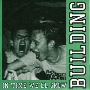 Building ‎– In Time We'll Grow (Vinyl Single)