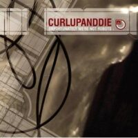 Curl Up And Die ‎– Unfortunately We're Not Robots (CD)