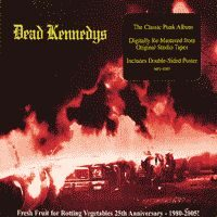 Dead Kennedys ‎– Fresh Fruit For Rotting Vegetables (Special 25th Anniversary Edition) (CD)