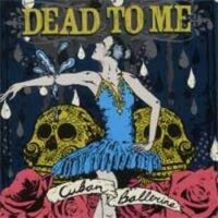 Dead To Me – Cuban Ballerina (CD)