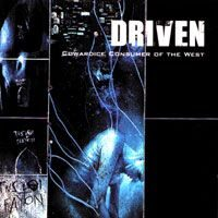 Driven – Cowardice Consumer Of The West (CD)