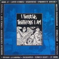 I Thrash, Therefore I Am – V/A (Colour Vinyl LP)(Anti Cimex,Mob 47,Product Assar)