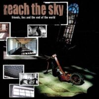 Reach The Sky – Friends, Lies, And The End Of The World (CD)