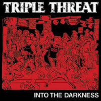 Triple Threat  ‎– Into The Darkness (Colour Vinyl LP)