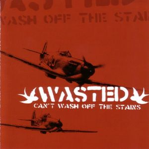 Wasted – Can't Wash Off The Stains (CD)
