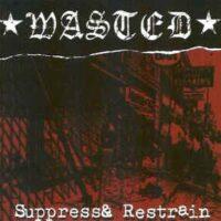 Wasted – Suppress & Restrain (CD)