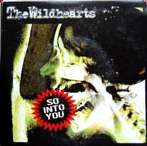 Wildhearts, The – So Into You (Colour Vinyl Single)