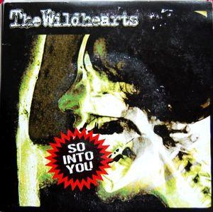 Wildhearts, The - So Into You (Colour Vinyl Single)