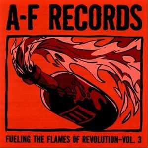 A-F Records – Fueling The Flames Of Revolution – Vol. 3 – V/A (CD)