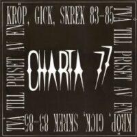 Charta 77 – Kröp, Gick, Skrek 83-85 (2 X Vinyl LP)