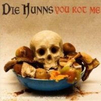 Die Hunns ‎– You Rot Me (CD)