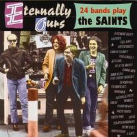 Eternally Ours: 24 Bands Play The Saints – V/A (CD)(Sator, Nomads)