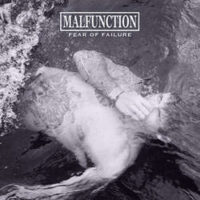 Malfunction  ‎– Fear Of Failure (Colour Vinyl)