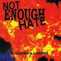 Not Enough Hate ‎– Boozers & Losers (CD)