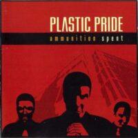 Plastic Pride – Ammunition Spent (CD)
