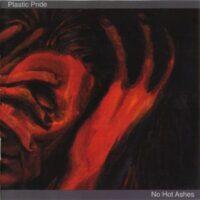 Plastic Pride – No Hot Ashes (CD)