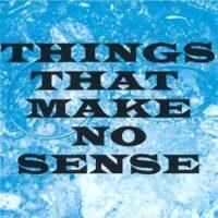 Things That Make No Sense – V/A (CD)
