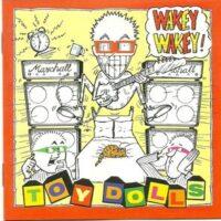 Toy Dolls – Wakey Wakey! (CD)