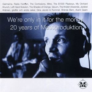 We're Only In It For The Money – 20 Years Of Massproduktion – V/A (CD)