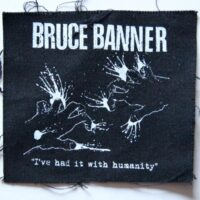 Bruce Banner – I´ve Had It (Cloth Patch)