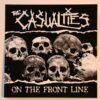 Casualties, The - On The Front Line (Sticker)