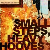 Dear And The Headlights ‎– Small Steps, Heavy Hooves (CD)