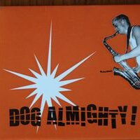 Dog Almighty – We Are History (CD)
