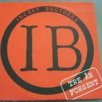 Incest Brothers – Tre Ar Försent (Vinyl LP)