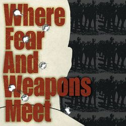 Where Fear And Weapons Meet – S/T (CD)