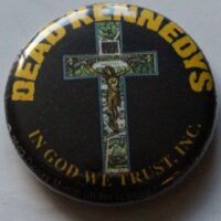 Dead Kennedys – In God We Trust (Badges)