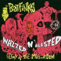 Batfinks, The – Wazzed N' Blasted (Day Of The Mushroom) (CD)