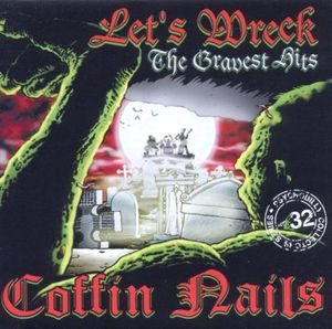 Coffin Nails – Let's Wreck – The Gravest Hits (CD)