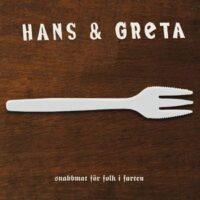 Hans & Greta – Snabbmat För Folk I Farten (Limit Vinyl LP)