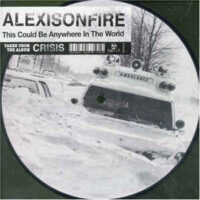 Alexisonfire – This Could Be Anywhere In The World (Picture Vinyl Single)