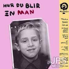 Alonzo & Fas 3 - Hur du blir en man (Vinyl LP + CD)