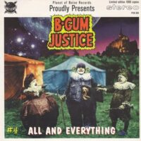 B-Gum Justice – All And Everything (Vinyl Single)