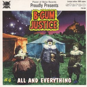 B-Gum Justice ‎– All And Everything (Vinyl Single)
