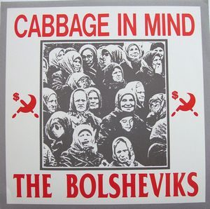 Bolsheviks, The – Cabbage In Mind (Color Vinyl Single)