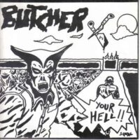 Butcher – Your Hell !! (Vinyl Single)