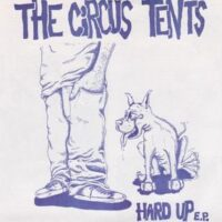 Circus Tents, The – Hard Up (Vinyl Single)