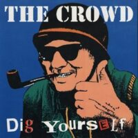 Crowd, The – Dig Yourself (Color Vinyl Single)