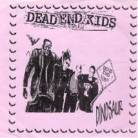 Dead End Kids – Dinosaur (Color Vinyl Single)