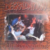 Degradation ‎– Still Screaming (Colour Vinyl Single)