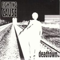 Fighting Cause ‎– Deadtown (Vinyl Single)