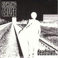 Fighting Cause – Deadtown (Vinyl Single)