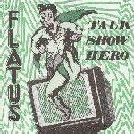 Flatus ‎– Talk Show Hero (Color Vinyl Single)