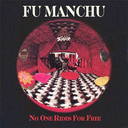 Fu Manchu – No One Rides For Free (Vinyl LP)