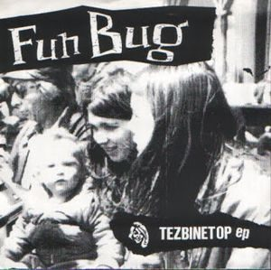 Fun Bug ‎– Tezbinetop EP (Vinyl Single)