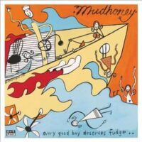 Mudhoney – Every Good Boy Deserves Fudge (Vinyl LP)