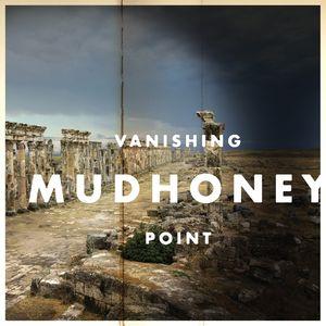 Mudhoney – Vanishing Point (Clear Vinyl LP)